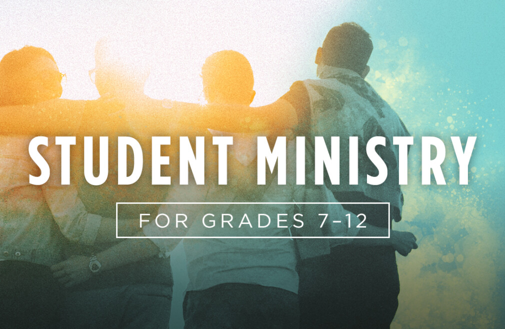 Student Ministry (grades 7-12)